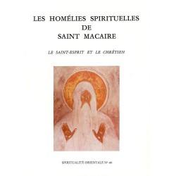 Les homélies spirituelles de saint Macaire. Le Saint-Esprit et le chrétien.