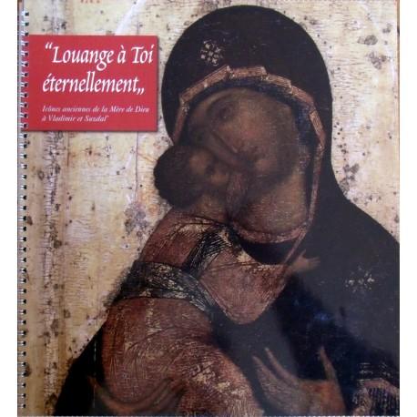 «Louange à Toi éternellement» Icônes anciennes de la Mère de Dieu à Vladimir et Suzdal