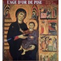 L'Age d'or de Pise - Oeuvres des XII° - XIII° siècles