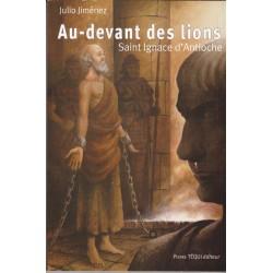 Au-devant des lions - Saint Ignace d'Antioche