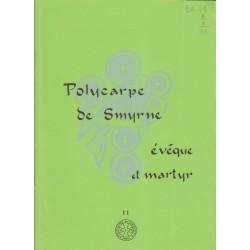 Polycarpe de Smyrne - Evêque et martyr