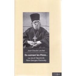 En suivant les Pères... La vie et l'oeuvre du Père Georges Florovsky