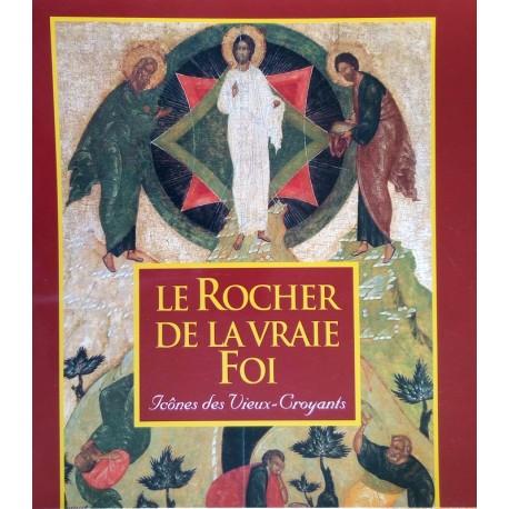 Le Rocher de la vraie Foi - Icônes des Vieux-Croyants
