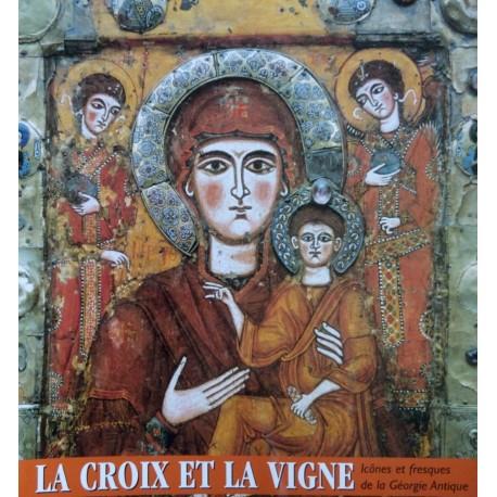 La croix et la vigne - Icônes et fresques de la Géorgie Antique
