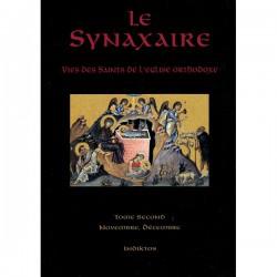 Le Synaxaire. Vie des saints de l'Eglise orthodoxe. Tome 2.