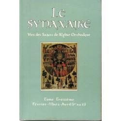 Le Synaxaire. Vie des saints de l'Eglise orthodoxe. Tome 3. ancienne édition