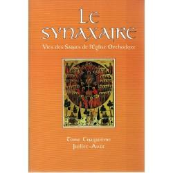 Le Synaxaire. Vie des saints de l'Eglise orthodoxe. Tome 5 - juillet-août.