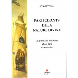Participants de la nature divine - La spiritualité orthodoxe à l'âge de la sécularisation