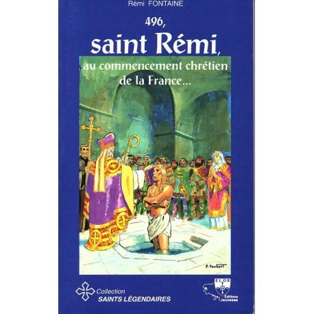 496, Saint Rémi, au commencement chrétien de la France