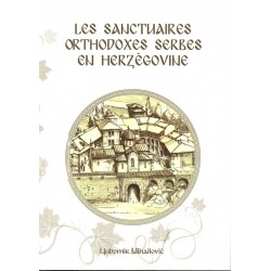 Les sanctuaires orthodoxes serbes en Herzégovine