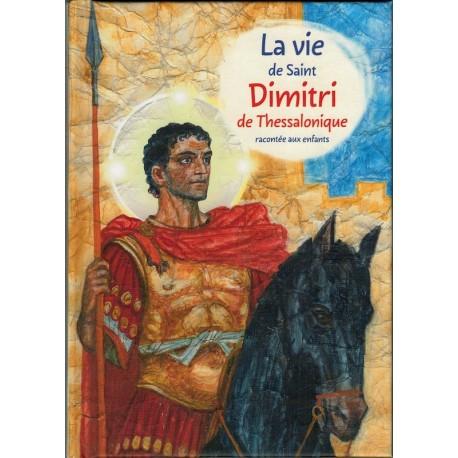 La vie de Saint Dimitri de Thessalonique