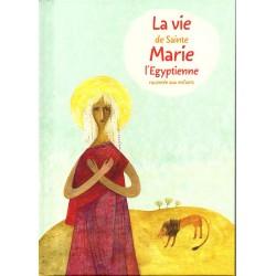 La vie de Sainte Marie l'Egyptienne racontée aux enfants