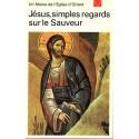 Jésus - Simples regards sur le Sauveur