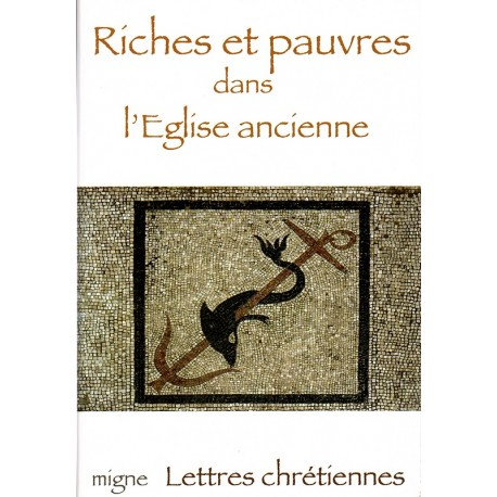 Riches et pauvres dans l'Eglise ancienne