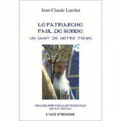 Le patriarche Paul de Serbie. Un saint de notre temps