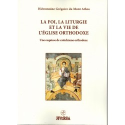 La foie, la liturgie et la vie de l'Eglise orthodoxe