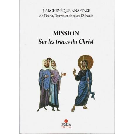 Mission. Sur les traces du Christ