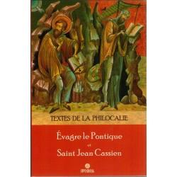 Textes de la Philocalie. Evagre le Pontique - Saint Jean Cassien