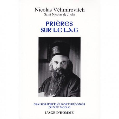 Prières sur le lac. Mgr Nicolas VELIMIROVITCH