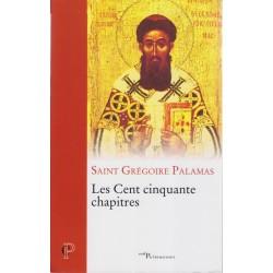 Les Cent cinquante chapitre - Saint Grégoire Palamas