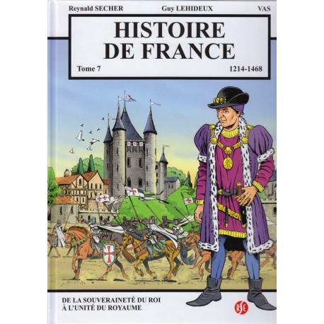 Histoire de France Tome 7 De la souveraineté du roi à l'unité du royaume