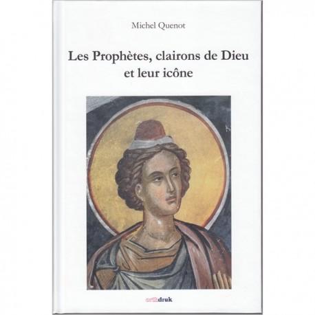 Les Prophètes, clairons de Dieu et leur icônes