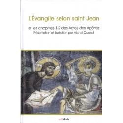 L'Evangile selon saint Jean et les chapitres 1-2 des actes des Apôtres