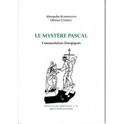 Le mystère pascal. Commentaires liturgiques.
