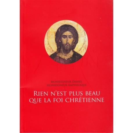Rien n'est plus beau que la foi chrétienne