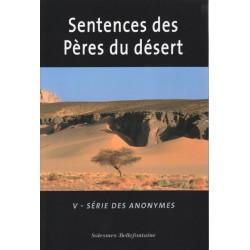 Sentences des Pères du désert. Série des anonymes.