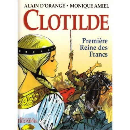 Clotilde. Première Reine des Francs