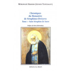 Chroniques du Monastère de Séraphimo - Divéyevo. Tome 1 Saint Séraphim de Sarov