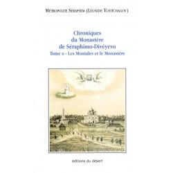 Chroniques du Monastère de Séraphimo - Divéyevo. Tome 2 - Les Moniales et le Monastère