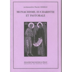 Monachisme, eucharistie et pastorale. Archimandrite Placide DESEILLE.