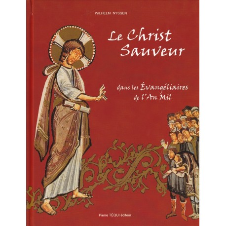 Le Christ sauveur dans les évangéliaires de l'an mil.