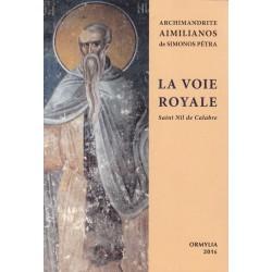 La voie royale. Saint Nil de Calabre. Archimandrite Aimilianos (Tome 7)