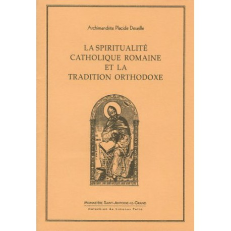 La spiritualité catholique romaine et la tradition orthodoxe. Archimandrite Placide DESEILLE.