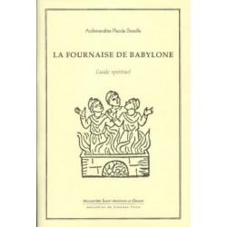 La fournaise de Babylone. Archimandrite Placide DESEILLE.