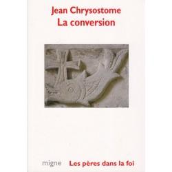 Saint Jean Chrysostome. La conversion