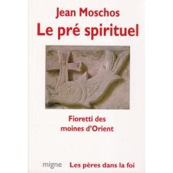 Le pré spirituel. Fioretti des moines d'Orient