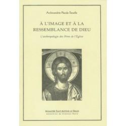 A l'image et à la ressemblance de Dieu. L'anthropologie des Pères de l'Eglise.