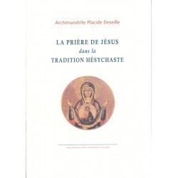 La prière de Jésus dans la tradition hésychaste.
