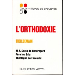 L'Orthodoxie. Hier et demain