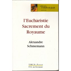 L'Eucharistie. Sacrement du Royaume