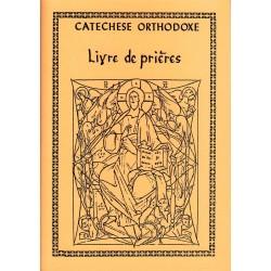 Livre de prière. Catéchèse orthodoxe