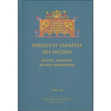 Paroles et exemples des Anciens. Recueil ascétique de Paul Evergetinos. Tome 3